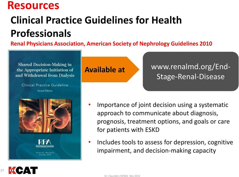 org/end- Stage-Renal-Disease Importance of joint decision using a systematic approach to communicate about