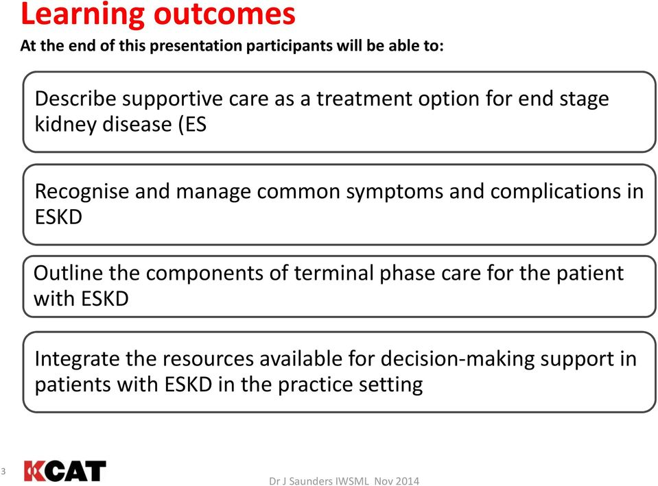 complications in ESKD Outline the components of terminal phase care for the patient with ESKD