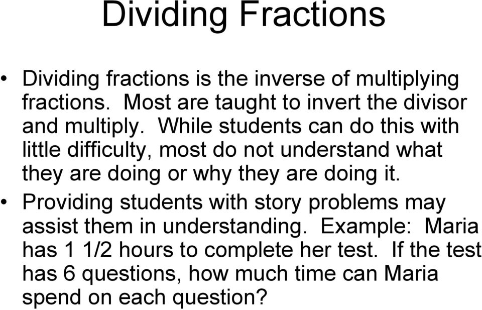 While students can do this with little difficulty, most do not understand what they are doing or why they are