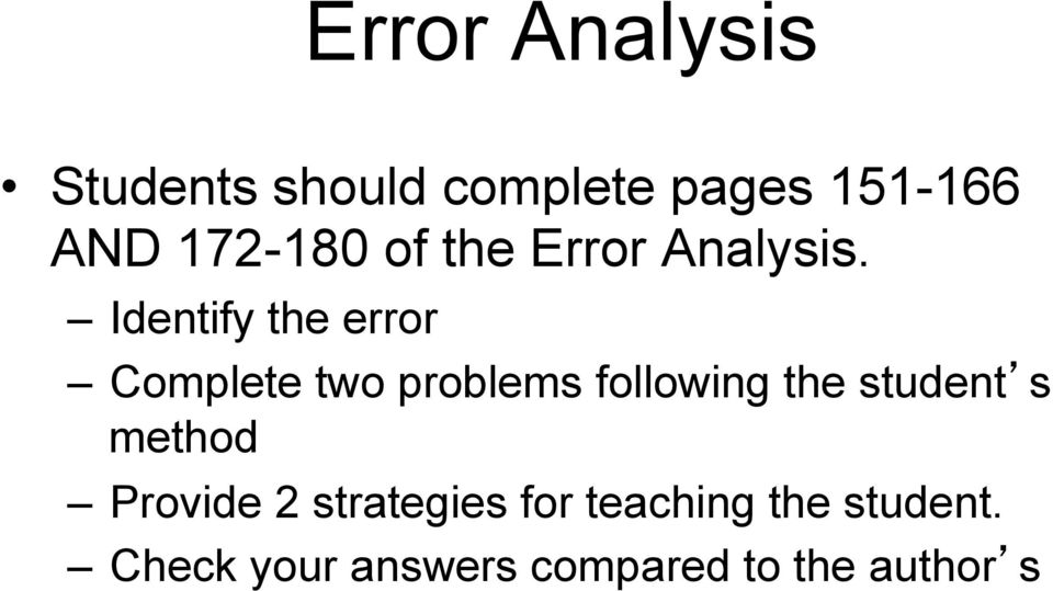 Identify the error Complete two problems following the student