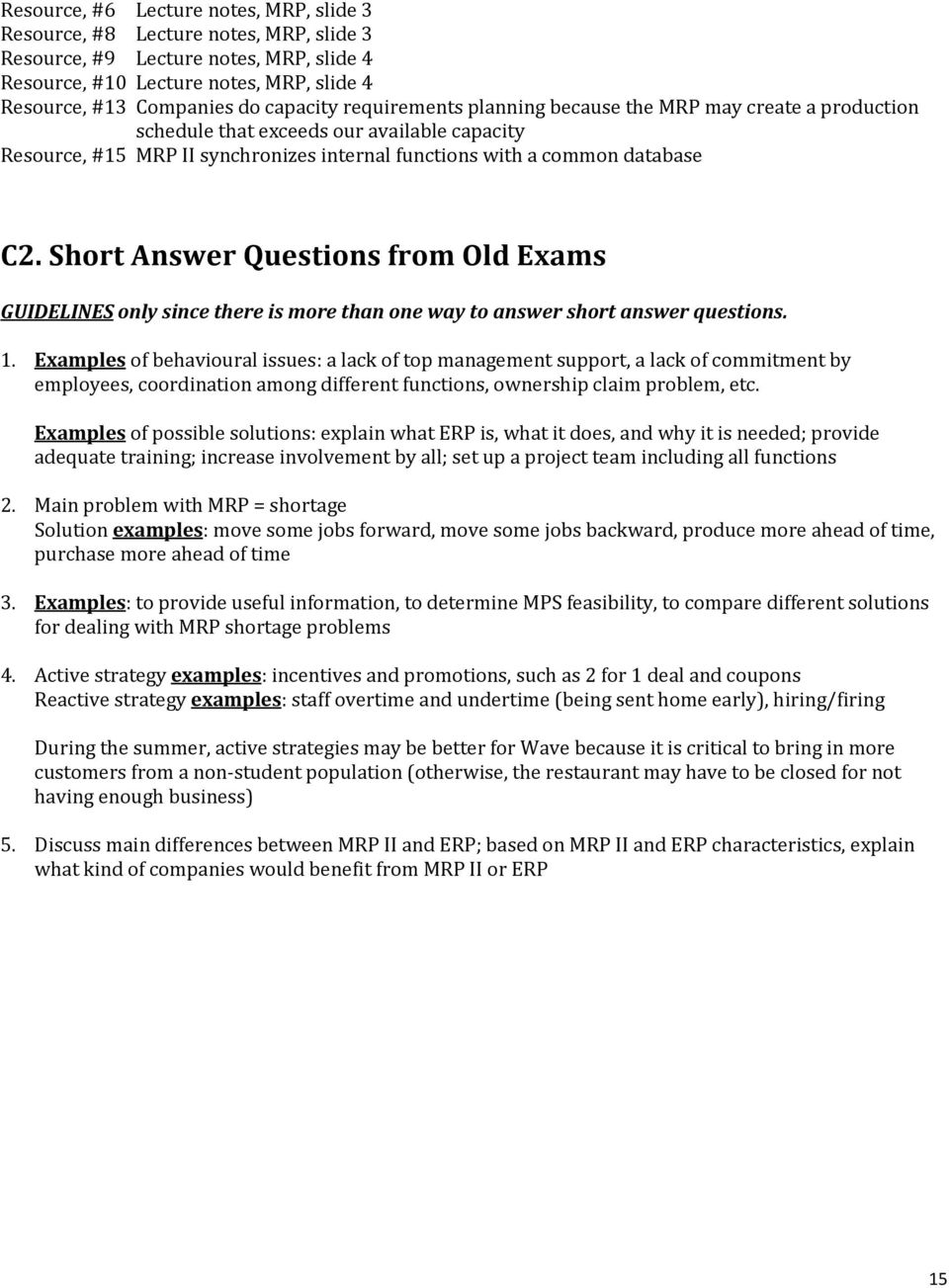 Short Answer Questions from Old Exams GUIDELINES only since there is more than one way to answer short answer questions. 1.