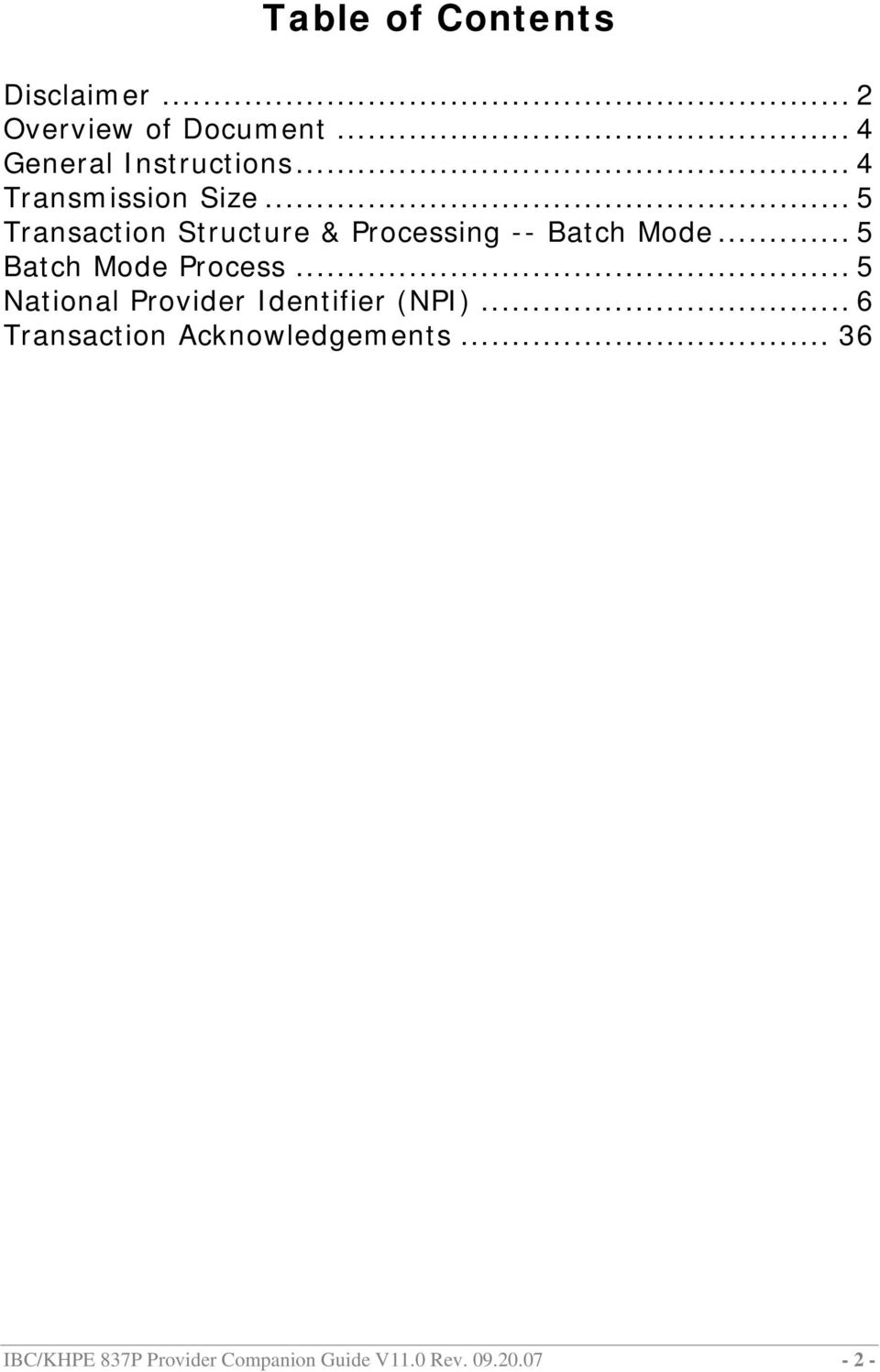 .. 5 Batch Mode Process... 5 National Provider Identifier (NPI).