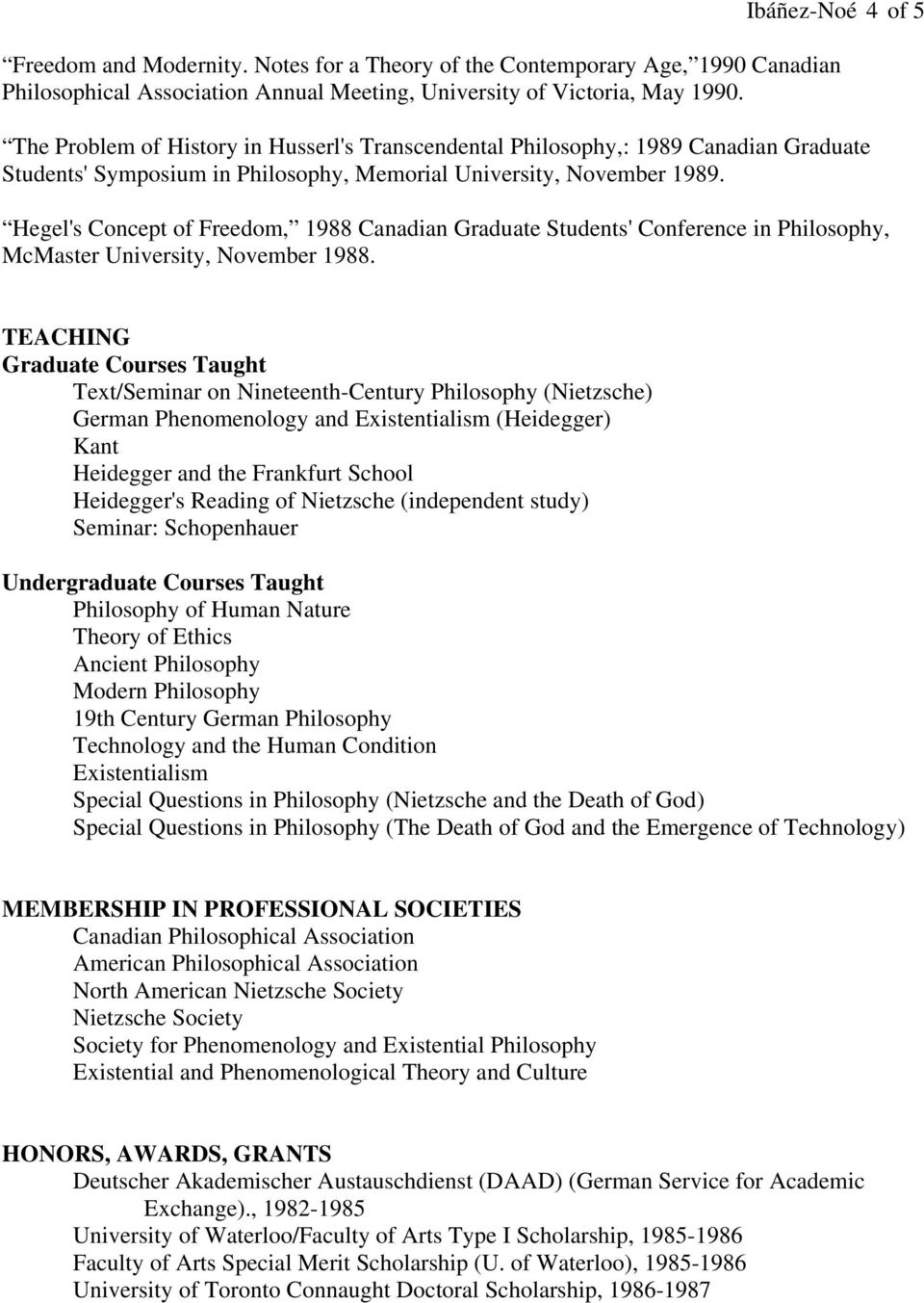 Hegel's Concept of Freedom, 1988 Canadian Graduate Students' Conference in Philosophy, McMaster University, November 1988.