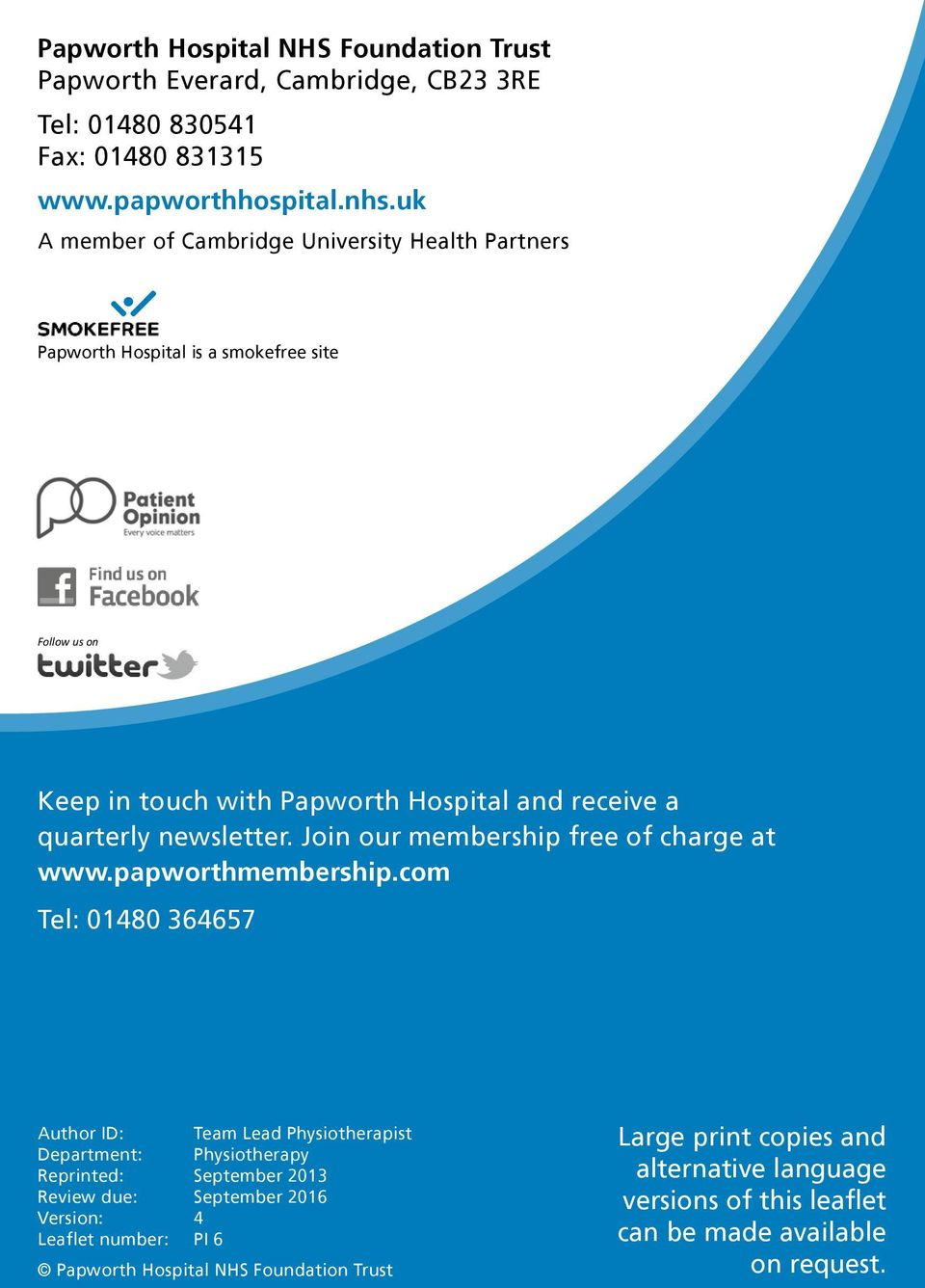 newsletter. Join our membership free of charge at www.papworthmembership.