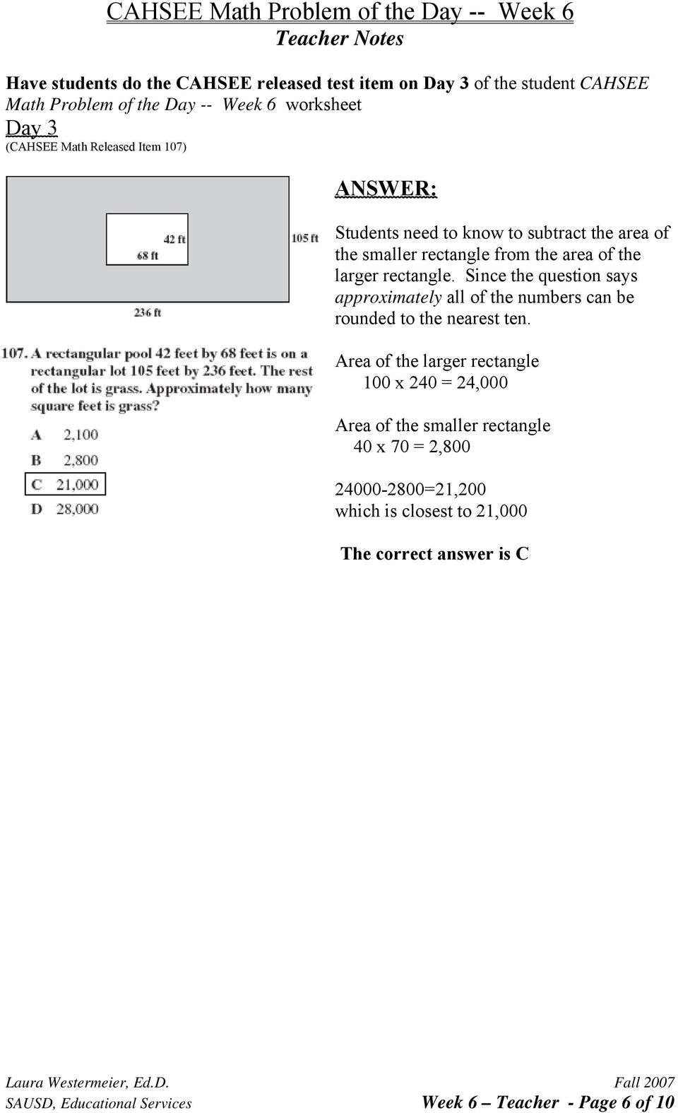 Since the question says approximately all of the numbers can be rounded to the nearest ten.