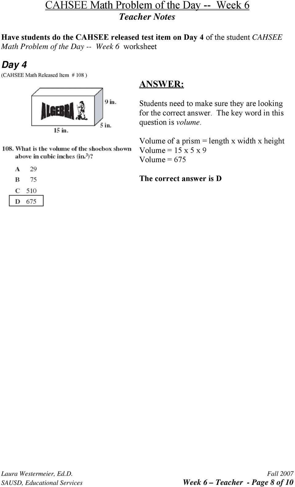 the correct answer. The key word in this question is volume.