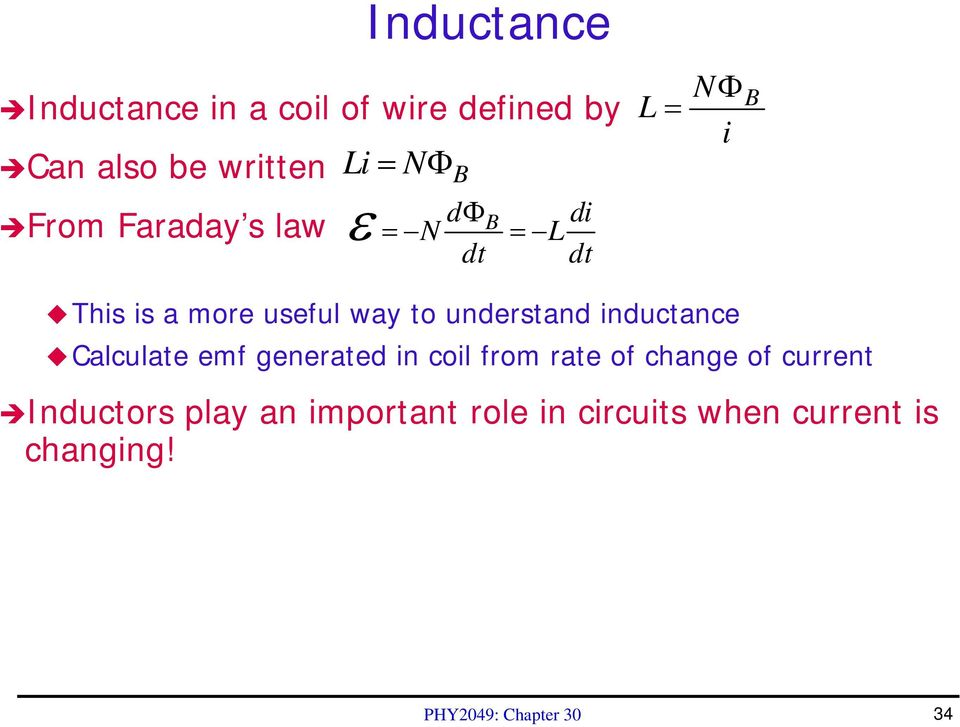 understand inductance Calculate emf generated in coil from rate of change of current