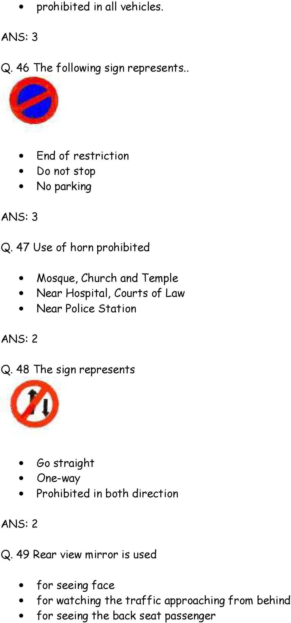 47 Use of horn prohibited Mosque, Church and Temple Near Hospital, Courts of Law Near Police Station Q.