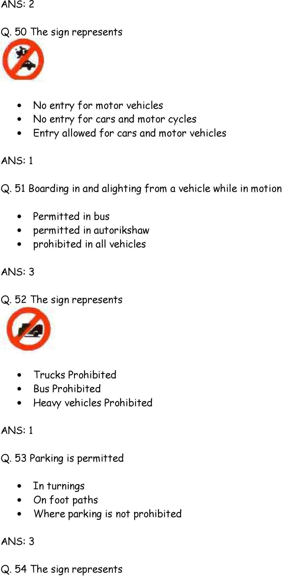 51 Boarding in and alighting from a vehicle while in motion Permitted in bus permitted in autorikshaw prohibited