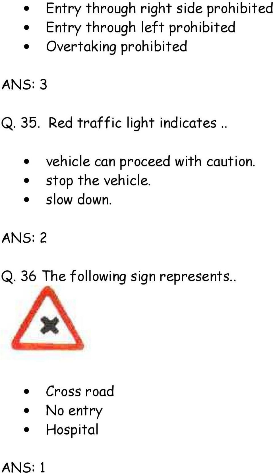 Red traffic light indicates.. vehicle can proceed with caution.