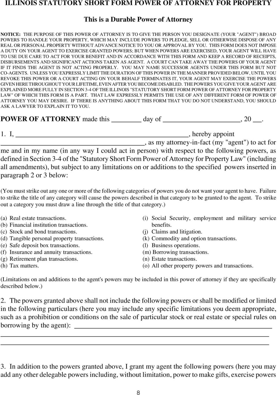THIS FORM DOES NOT IMPOSE A DUTY ON YOUR AGENT TO EXERCISE GRANTED POWERS; BUT WHEN POWERS ARE EXERCISED, YOUR AGENT WILL HAVE TO USE DUE CARE TO ACT FOR YOUR BENEFIT AND IN ACCORDANCE WITH THIS FORM