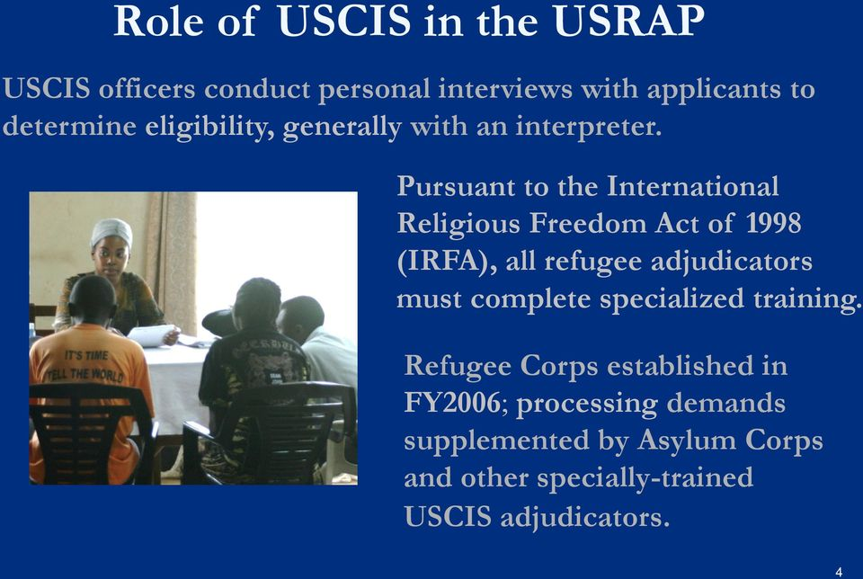 Pursuant to the International Religious Freedom Act of 1998 (IRFA), all refugee adjudicators must