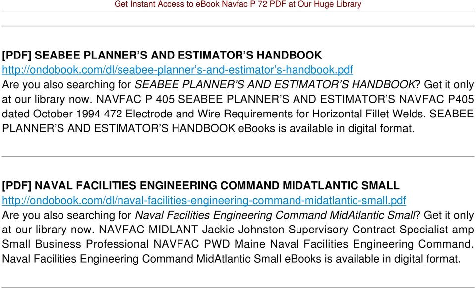 SEABEE PLANNER S AND ESTIMATOR S HANDBOOK ebooks is available in digital format. [PDF] NAVAL FACILITIES ENGINEERING COMMAND MIDATLANTIC SMALL http://ondobook.