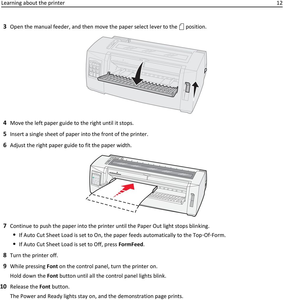 A 7 Continue to push the paper into the printer until the Paper Out light stops blinking. If Auto Cut Sheet Load is set to On, the paper feeds automatically to the Top Of Form.