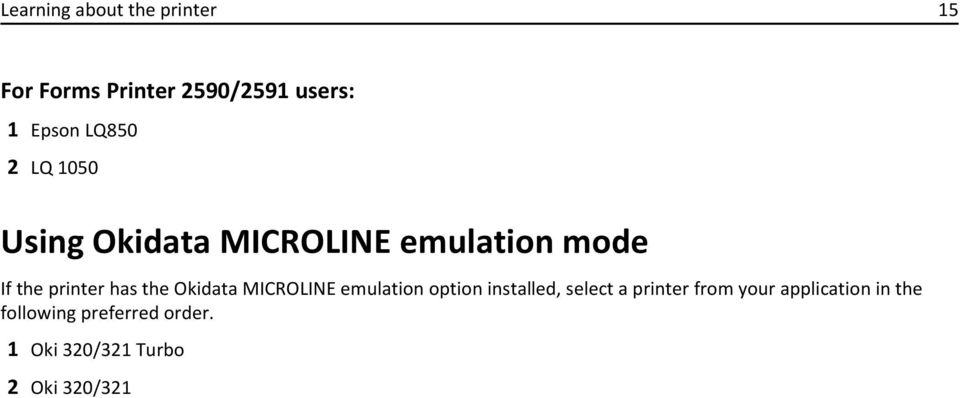 the Okidata MICROLINE emulation option installed, select a printer from