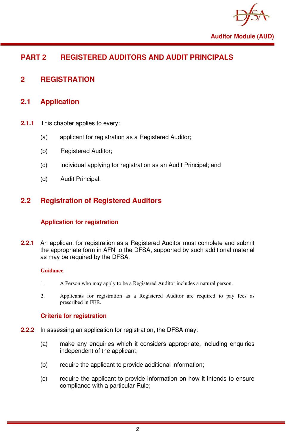 1 This chapter applies to every: (d) applicant for registration as a Registered Auditor; Registered Auditor; individual applying for registration as an Audit Principal; and Audit Principal. 2.