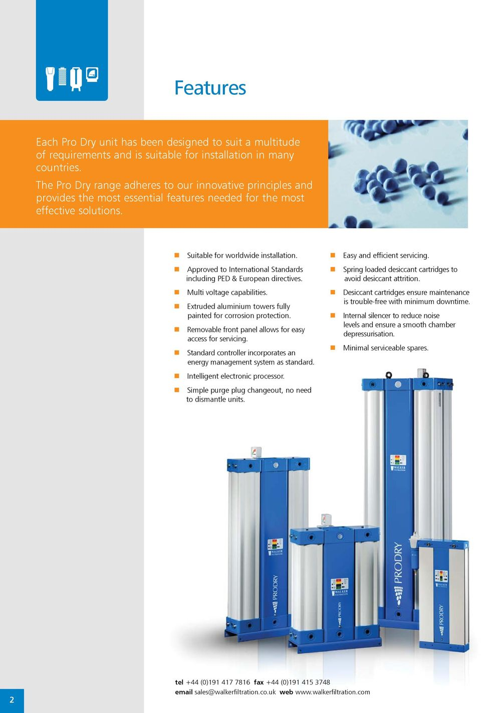 Approved to International Standards including PED & European directives. Multi voltage capabilities. Extruded aluminium towers fully painted for corrosion protection.