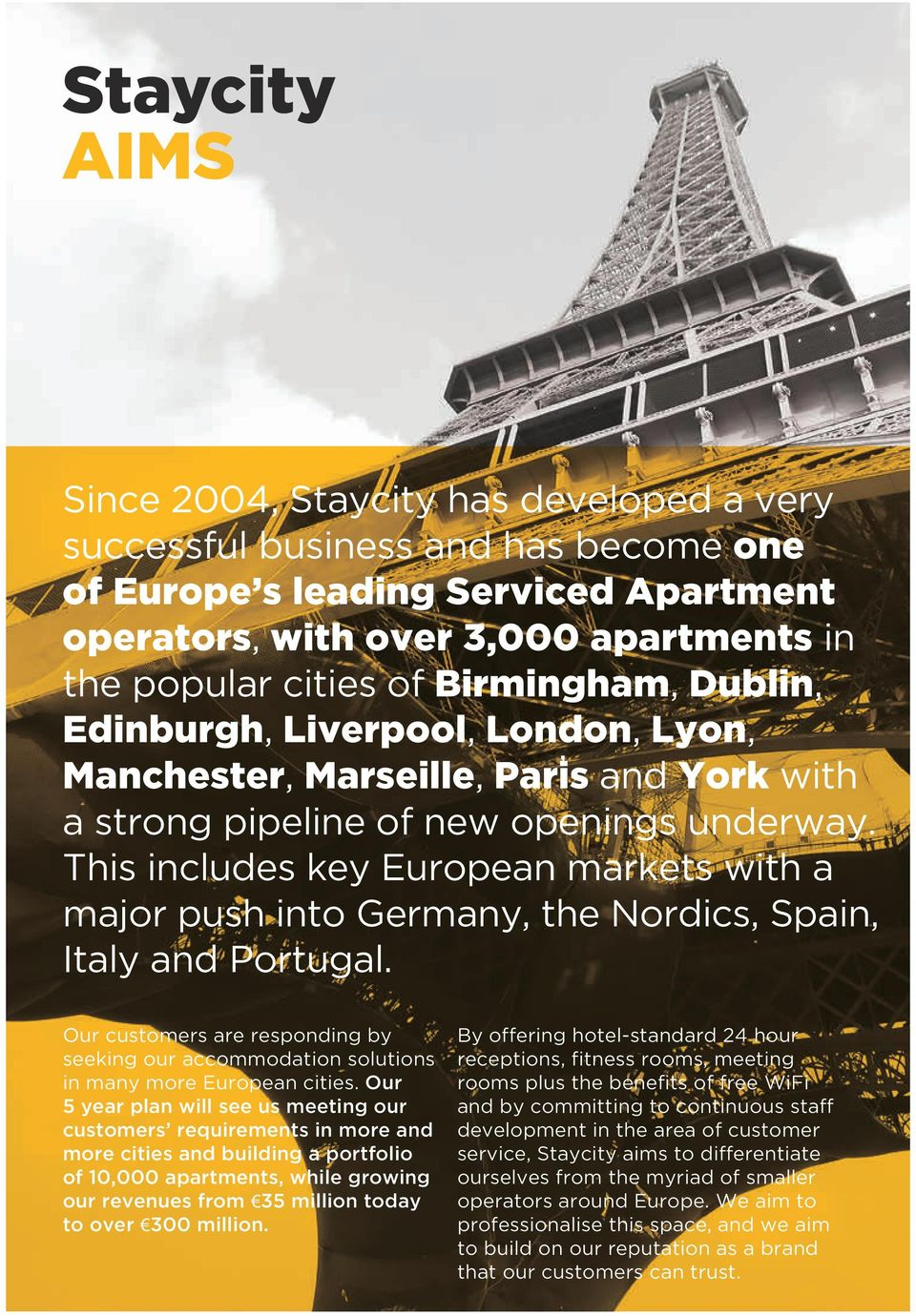 This includes key European markets with a major push into Germany, the Nordics, Spain, Italy and Portugal.
