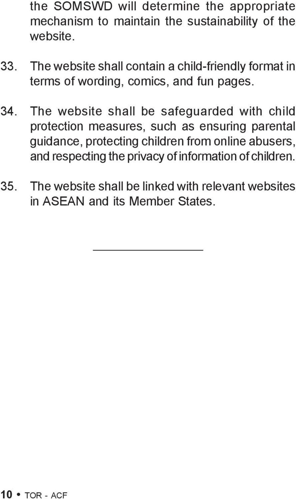 The website shall be safeguarded with child protection measures, such as ensuring parental guidance, protecting children