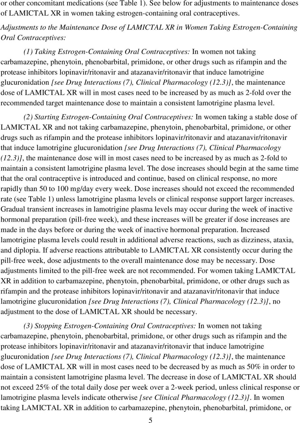 phenytoin, phenobarbital, primidone, or other drugs such as rifampin and the protease inhibitors lopinavir/ritonavir and atazanavir/ritonavir that induce lamotrigine glucuronidation [see Drug