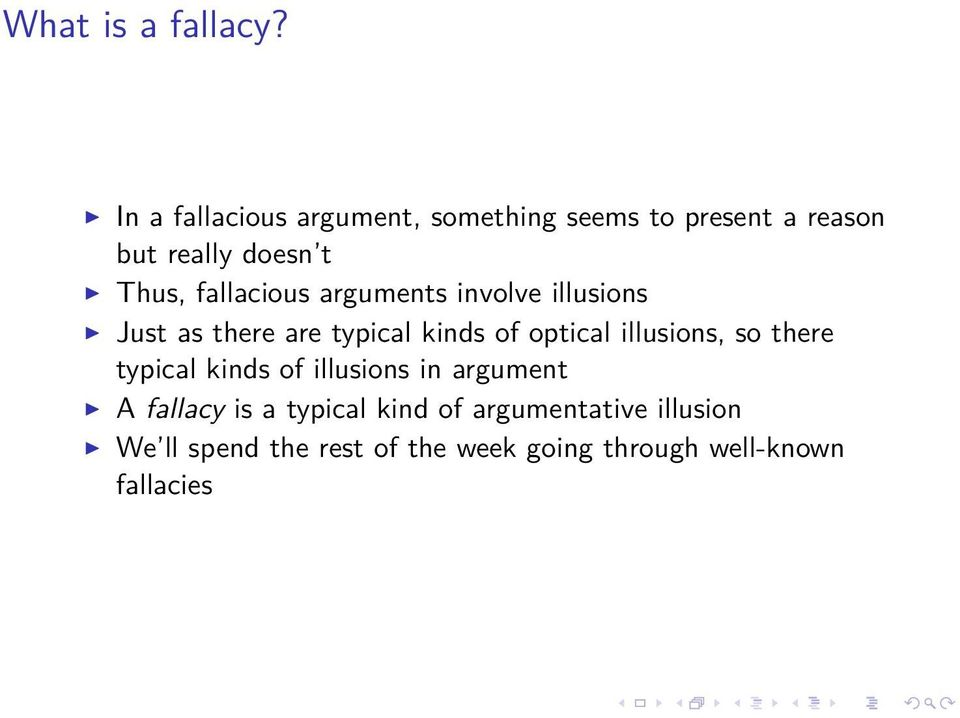 fallacious arguments involve illusions Just as there are typical kinds of optical