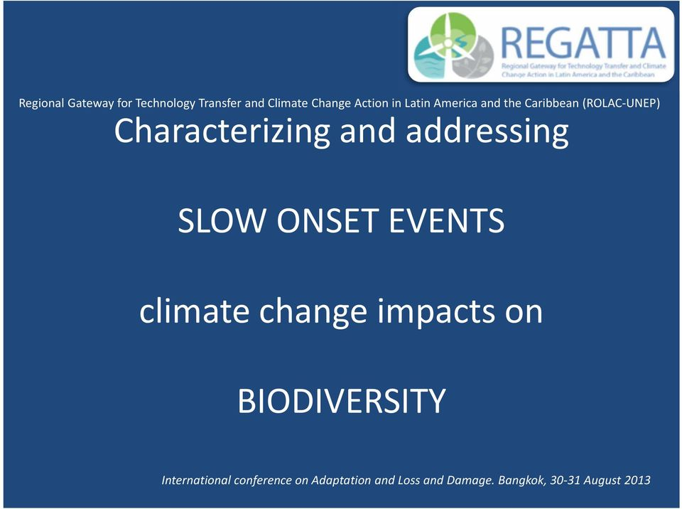 addressing SLOW ONSET EVENTS climate change impacts on BIODIVERSITY