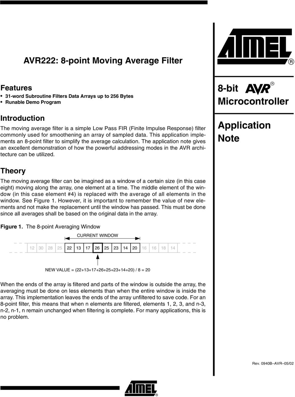 The application note gives an excellent demonstration of how the powerful addressing modes in the AVR architecture can be utilized.