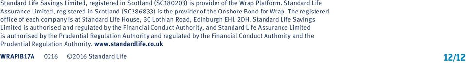 The registered office of each company is at Standard Life House, 30 Lothian Road, Edinburgh EH1 2DH.