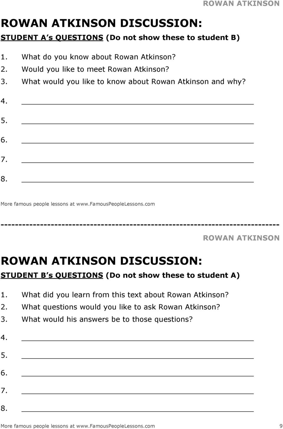 com ------------------------------------------------------------------------------ ROWAN ATKINSON DISCUSSION: ROWAN ATKINSON STUDENT B s QUESTIONS (Do not show these to student