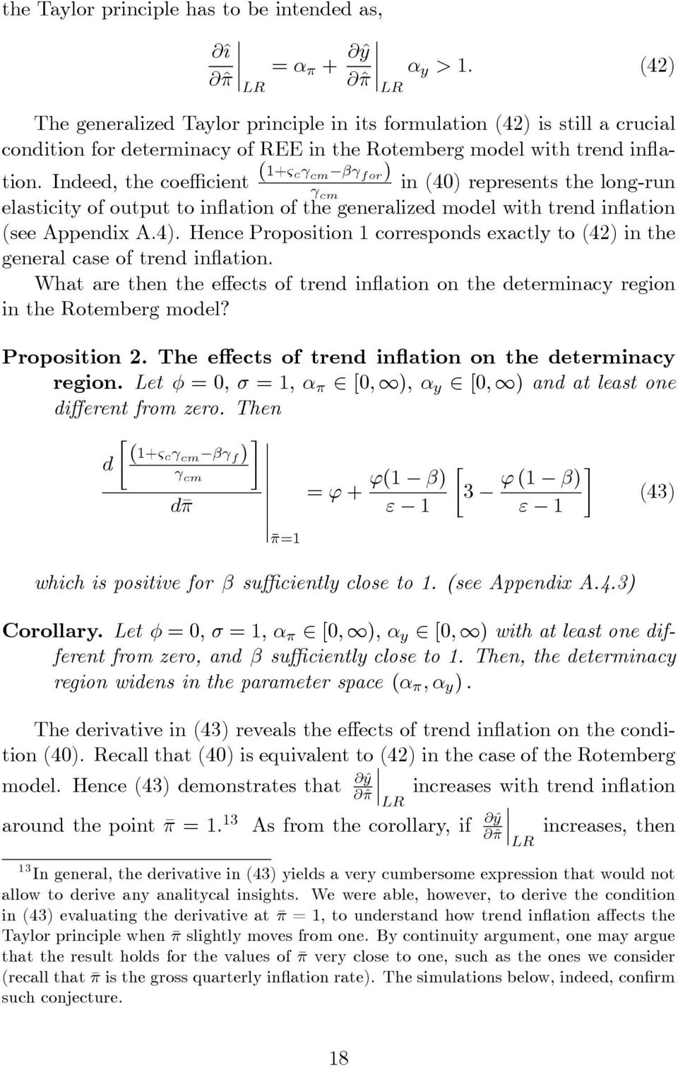 Indeed, the coe cient (+& c cm for ) in (4) represents the long-run cm elasticity of output to in ation of the generalized model with trend in ation (see Appendix A.4). Hence Proposition corresponds exactly to (4) in the general case of trend in ation.