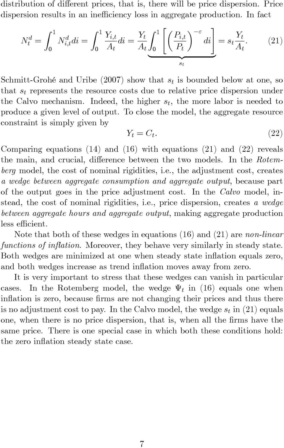 () A t A t P t A t {z } s t Schmitt-Grohé and Uribe (7) show that s t is bounded below at one, so that s t represents the resource costs due to relative price dispersion under the Calvo mechanism.