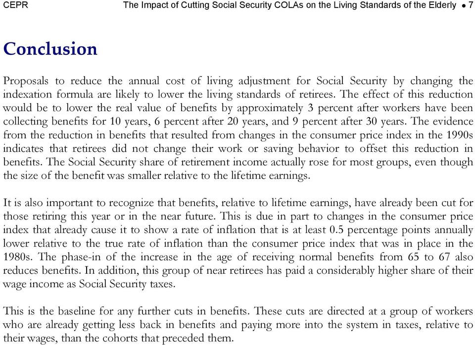 The effect of this reduction would be to lower the real value of benefits by approximately 3 percent after workers have been collecting benefits for 10 years, 6 percent after 20 years, and 9 percent