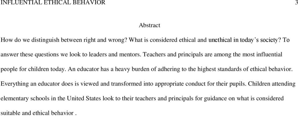 An educator has a heavy burden of adhering to the highest standards of ethical behavior.