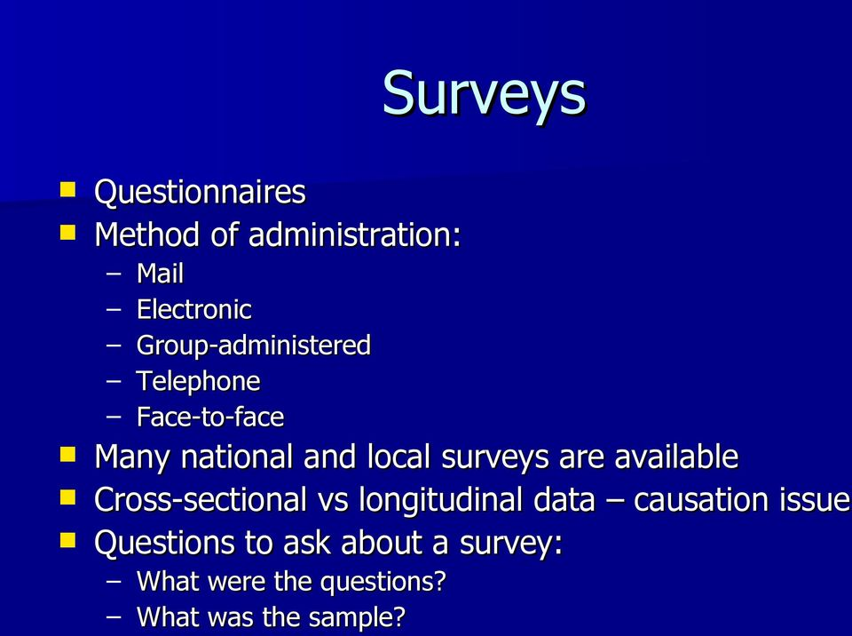 surveys are available Cross-sectional vs longitudinal data causation