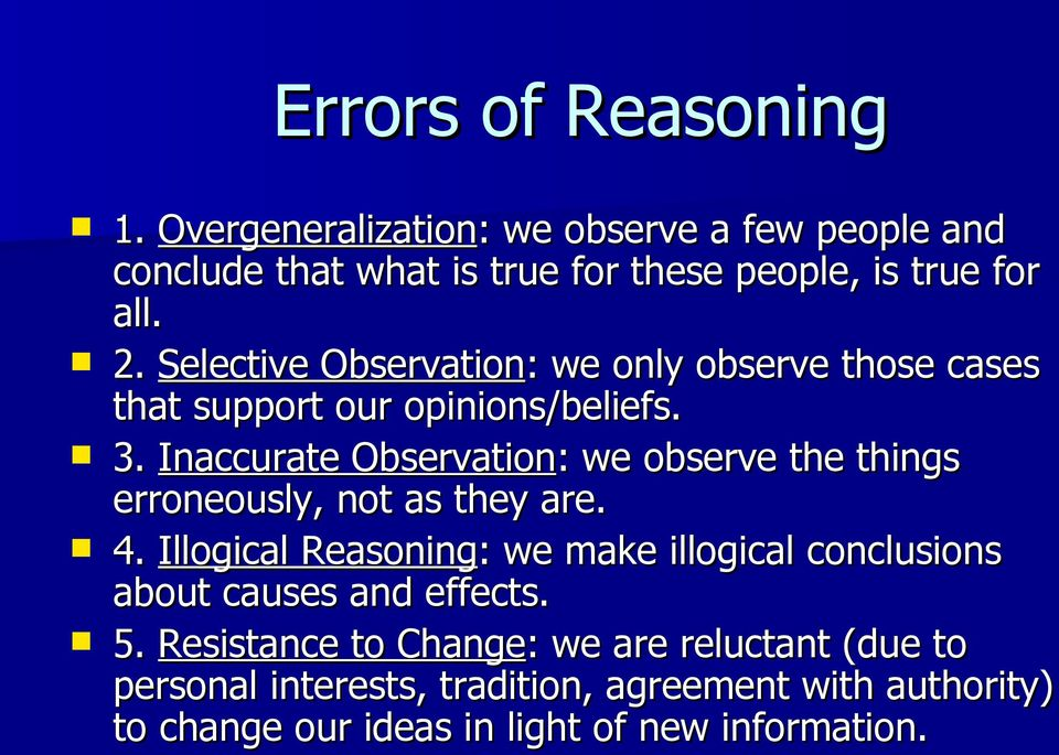 Inaccurate Observation: : we observe the things erroneously, not as they are. 4.