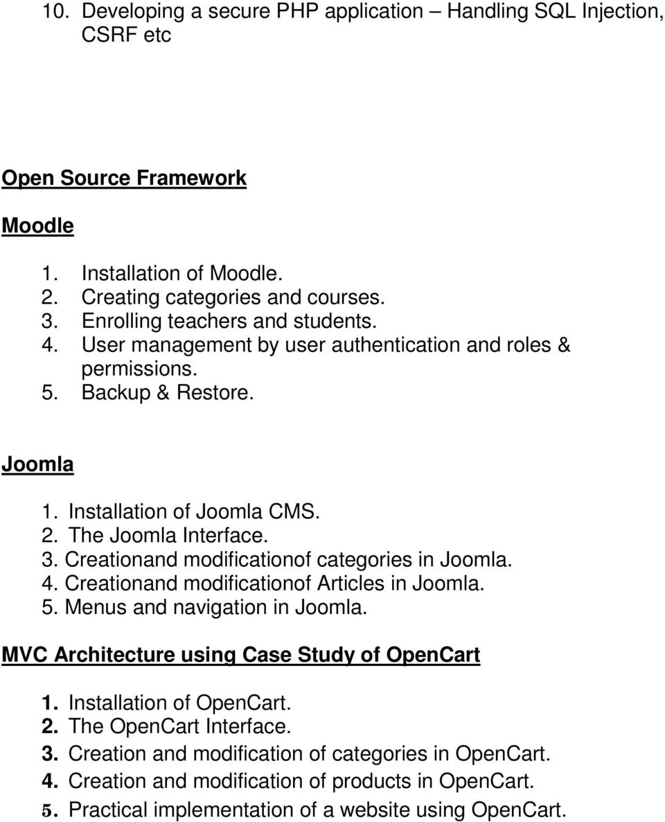 Creationand modificationof categories in Joomla. 4. Creationand modificationof Articles in Joomla. 5. Menus and navigation in Joomla. MVC Architecture using Case Study of OpenCart 1.