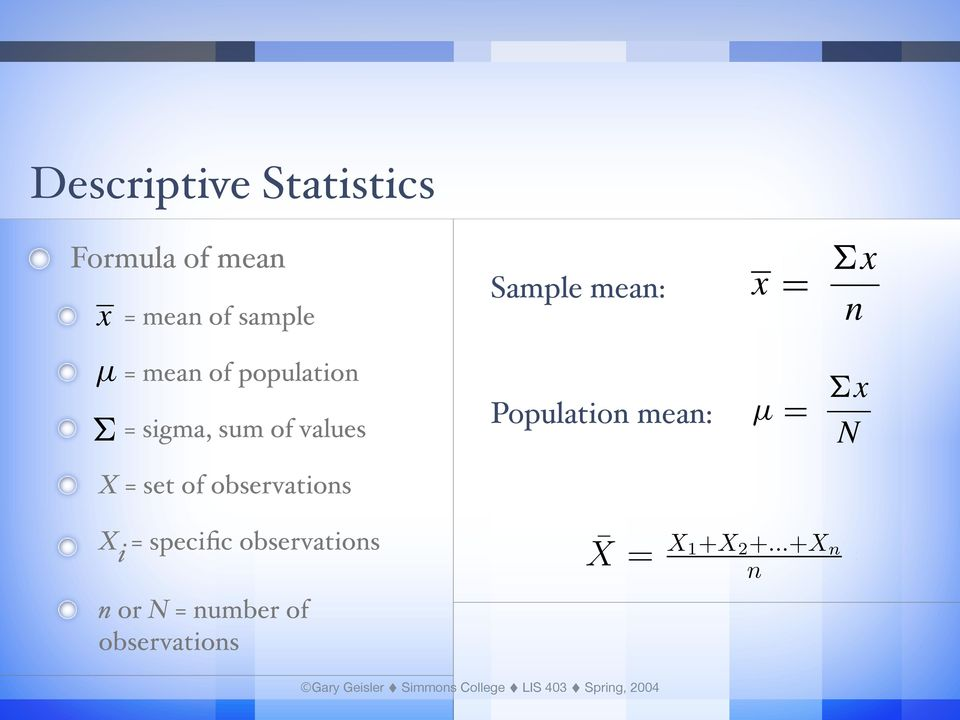 uartile + 1)/2, 3(n + p1)/4 population proportion Standard Descriptive Statistics Quartile positions: N den CHAPTER (n + 1)/4, 3 (n deviation of a disc lation size O observed frequencyσ Descriptive