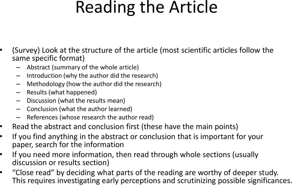 Read the abstract and conclusion first (these have the main points) If you find anything in the abstract or conclusion that is important for your paper, search for the information If you need more