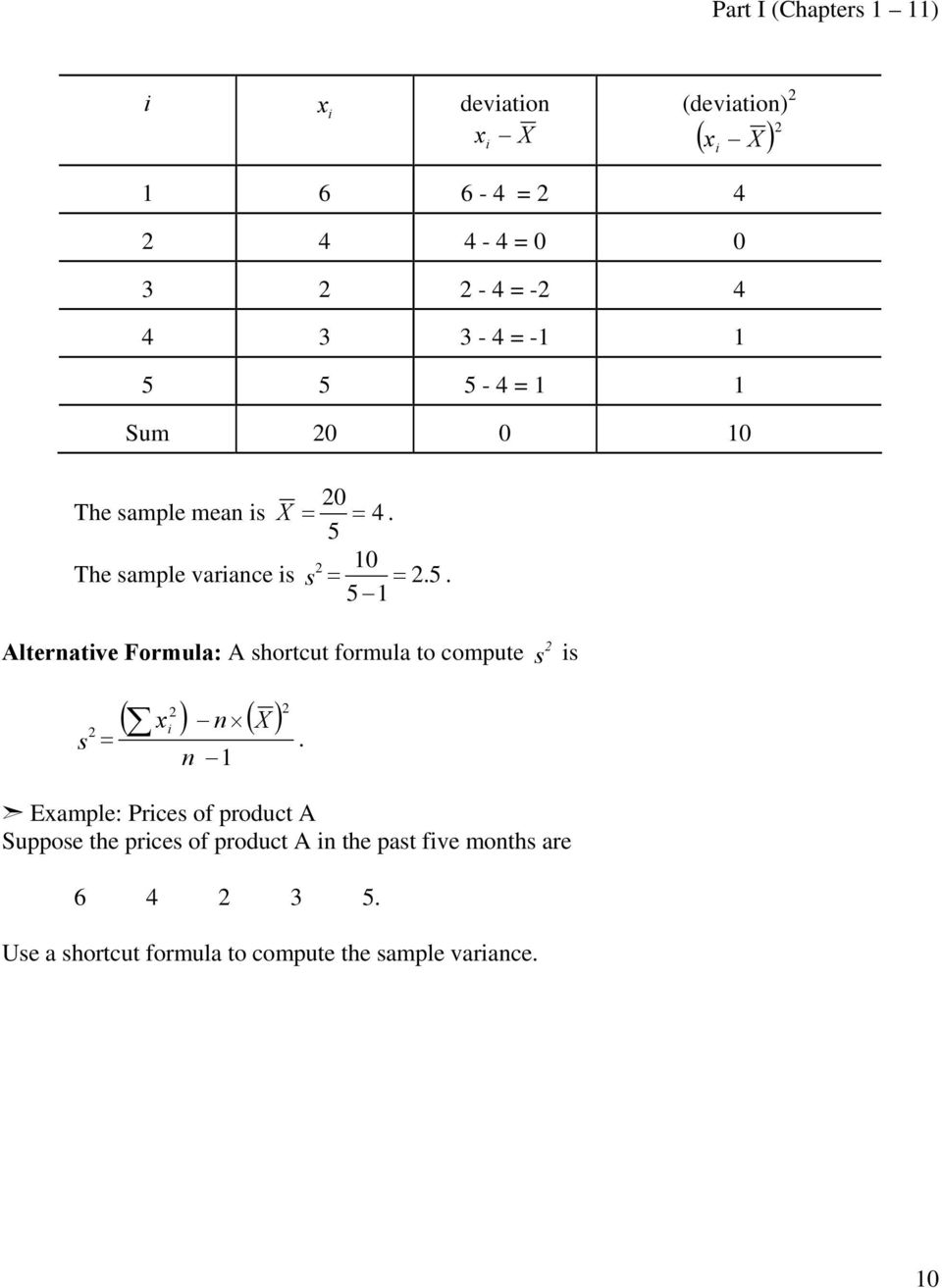 10 The sample variance is s = =. 5.