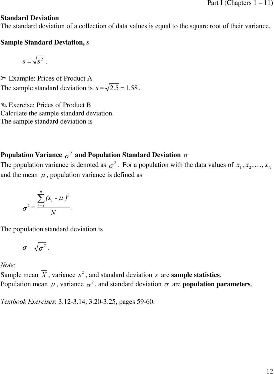 The sample standard deviation is Population Variance σ and Population Standard Deviation σ The population variance is denoted as σ.
