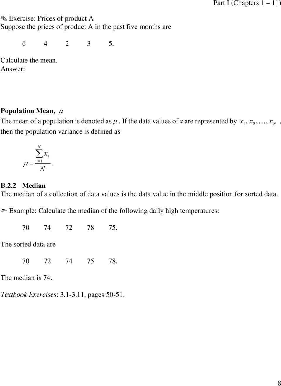 If the data values of are represented by then the population variance is defined as N i i= μ = 1. N, 1,, K N, B.