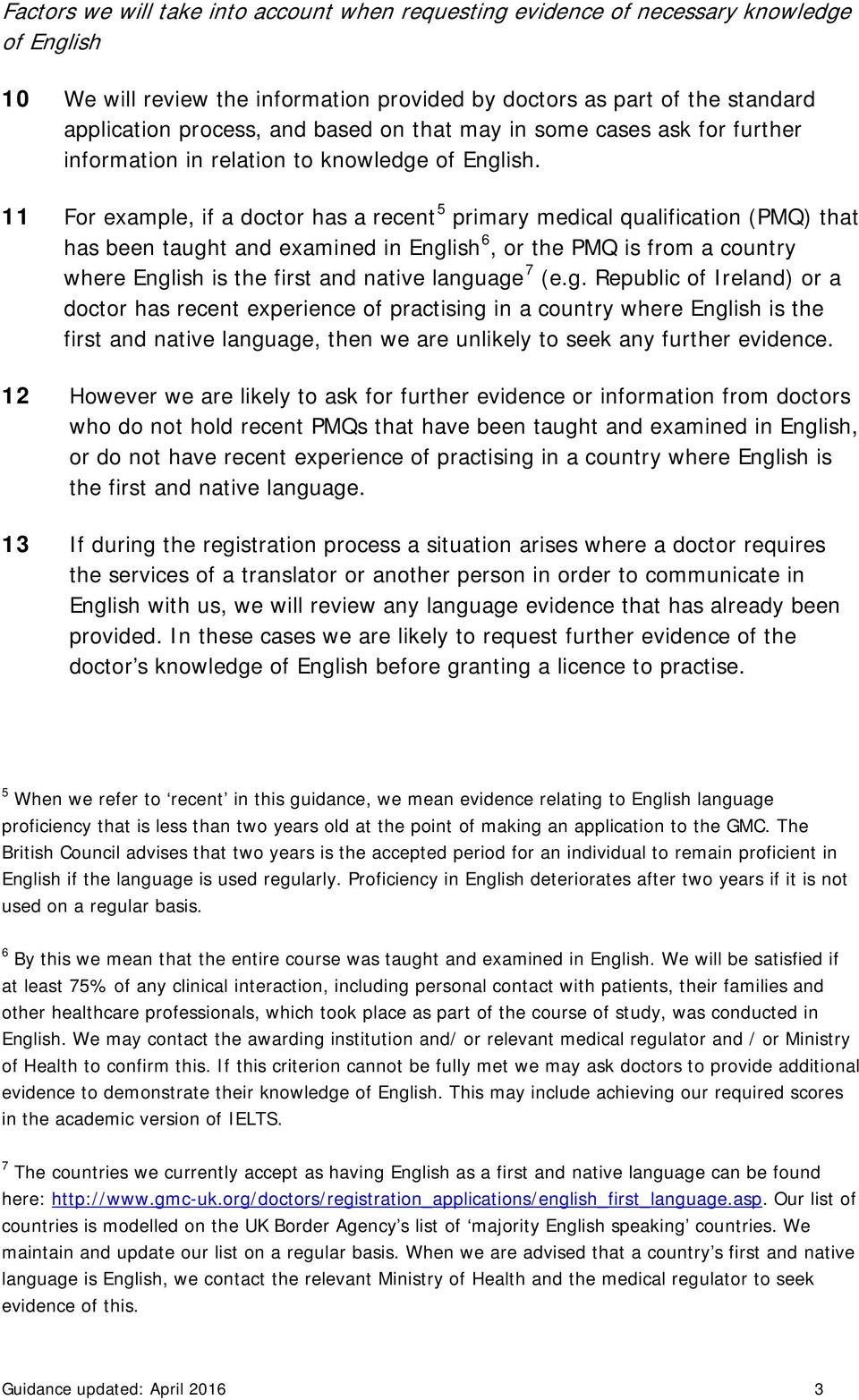 11 For example, if a doctor has a recent 5 primary medical qualification (PMQ) that has been taught and examined in English 6, or the PMQ is from a country where English is the first and native