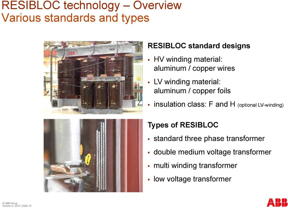 class: F and H (optional LV-winding) Types of RESIBLOC standard three phase transformer double