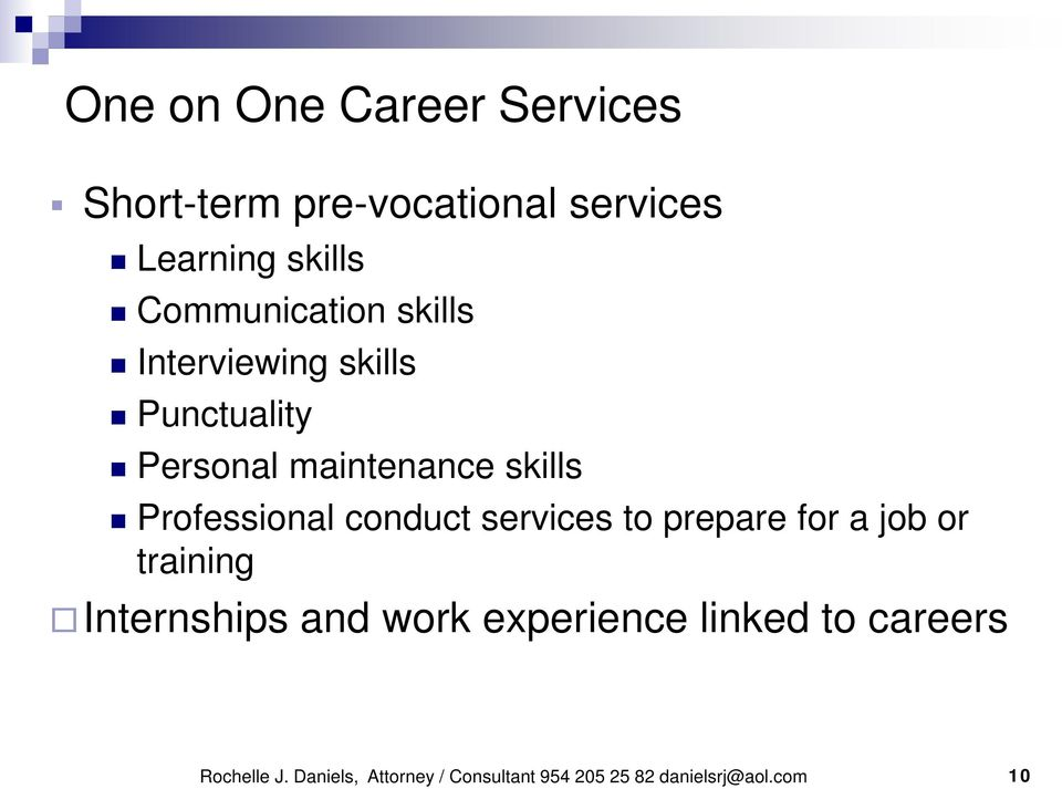 Professional conduct services to prepare for a job or training Internships and work