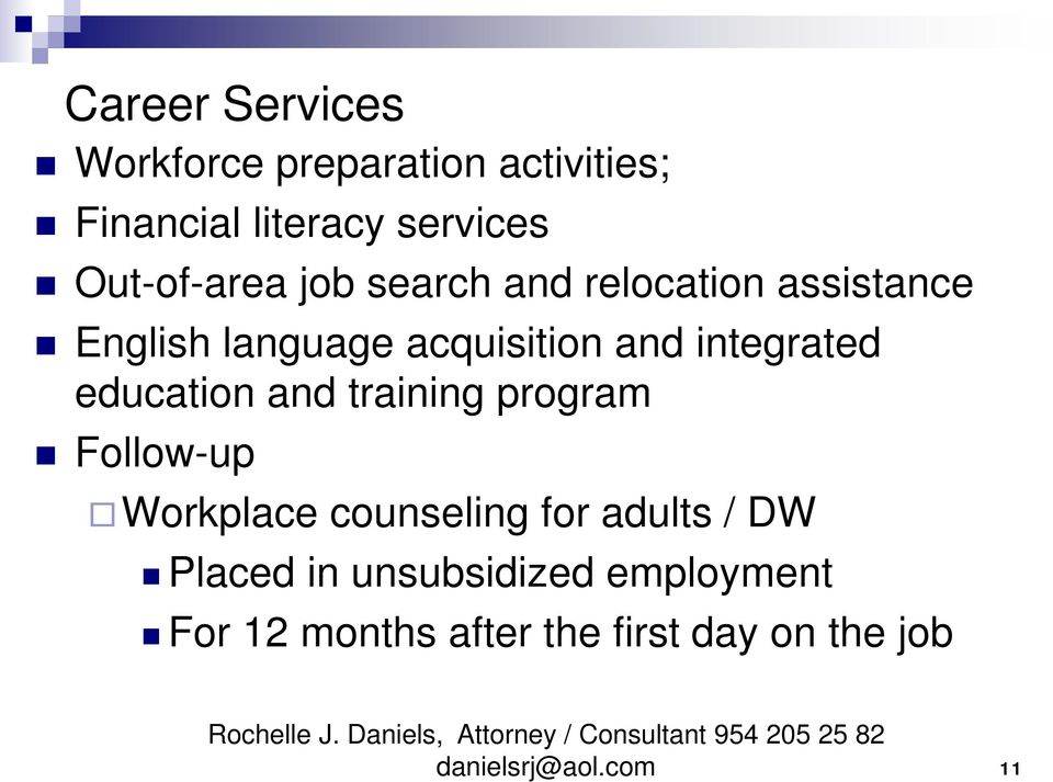 Follow-up Workplace counseling for adults / DW Placed in unsubsidized employment For 12 months after