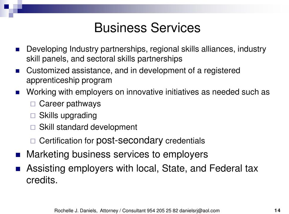 such as Career pathways Skills upgrading Skill standard development Certification for post-secondary credentials Marketing business services