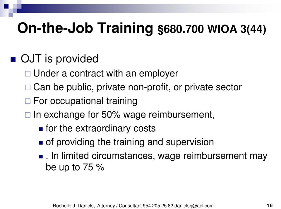 private sector For occupational training In exchange for 50% wage reimbursement, for the extraordinary