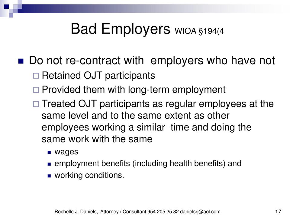as other employees working a similar time and doing the same work with the same wages employment benefits