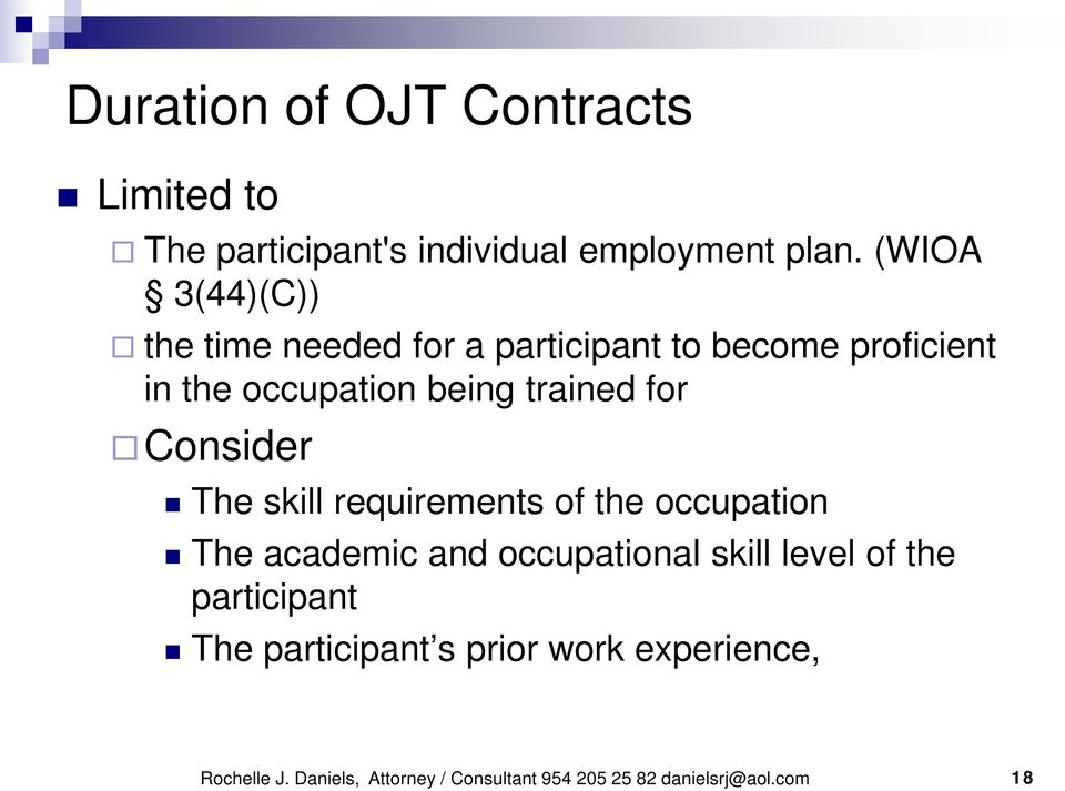 for Consider The skill requirements of the occupation The academic and occupational skill level of the