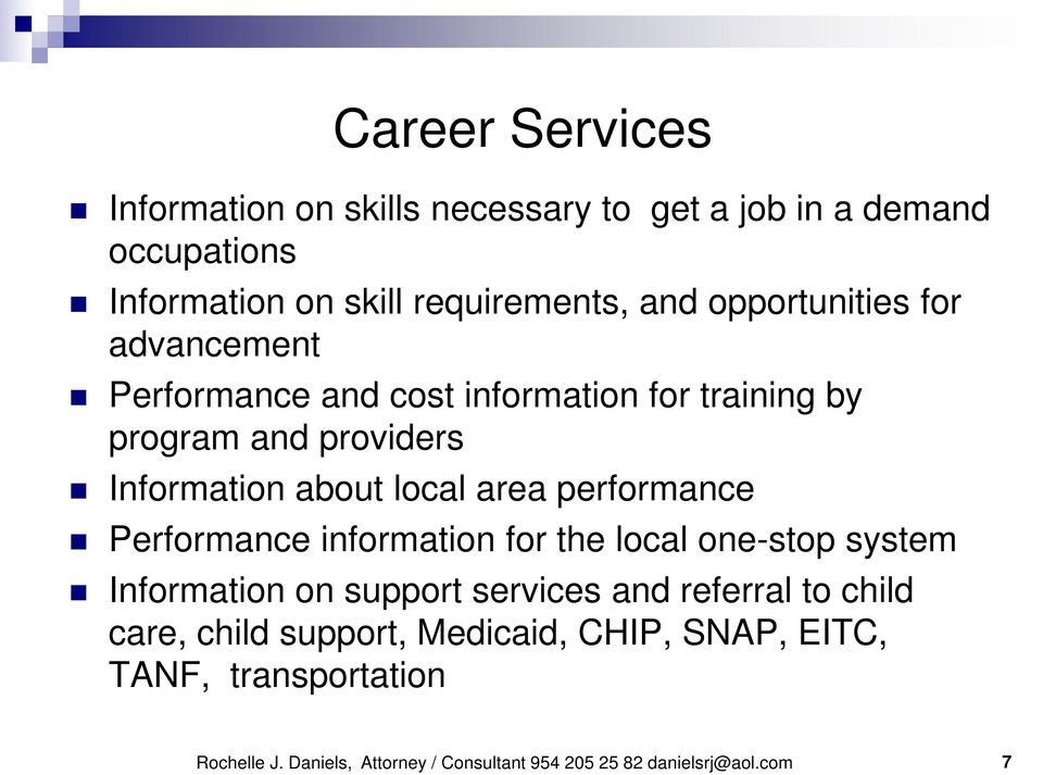 performance Performance information for the local one-stop system Information on support services and referral to child care,